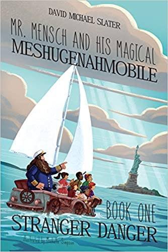 Mr. Mensch and His Magical Meshugenahmobile David Michael Slater